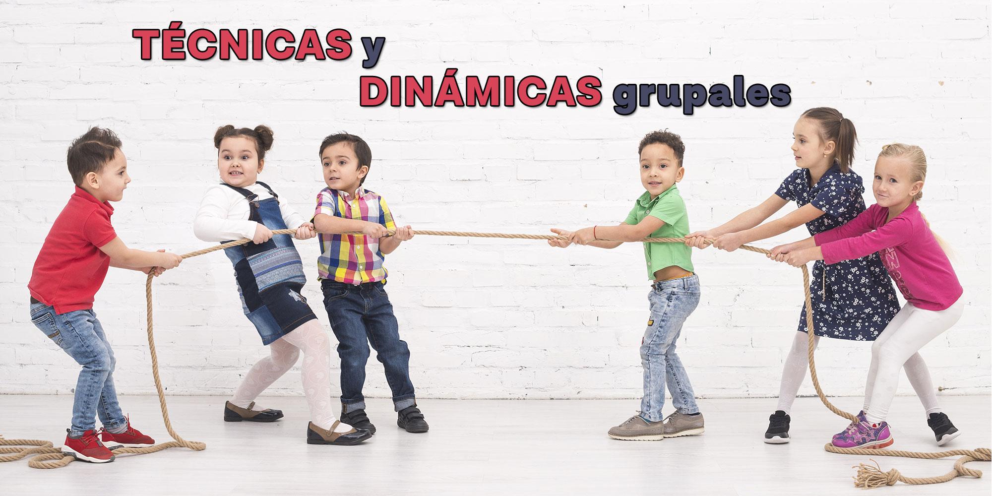 Técnicas y dinámicas grupales