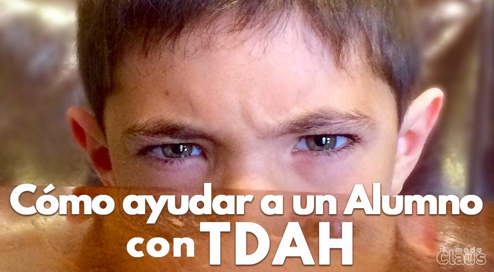 ¿Cómo ayudar a un alumno con TDAH?